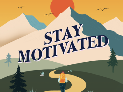 Stay Motivated Card Design for MantraBand x Monique Coleman typography illustrator lettering artist vintage warm landscape illustration nature illustration handlettering merch design sticker design card design card sticker design motivational motivation adventure outdoors nature lettering
