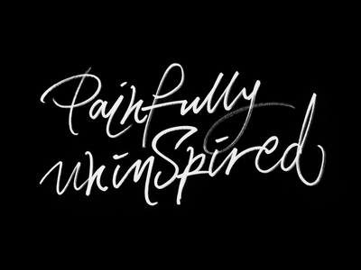 Painfully Uninspired artisticblock marker ink letter blackandwhite 36daysoftype design calligraphy and lettering artist customlettering calligraphy typography lettering