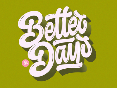 Better Days 36daysoftype poster vector design calligraphy and lettering artist customlettering calligraphy typography lettering