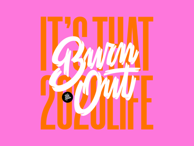Burn Out pink vector poster 36daysoftype design calligraphy and lettering artist customlettering calligraphy typography lettering