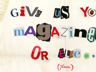 Give us your magazines or else...