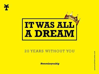 It was all a dream vincenzo giannattasio graphic design staytru youcancallmetruman dream biggie
