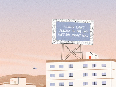 Things Won't Always Be The Way They Are Right Now skyline sunsets gradient color mantra billboard sunset gradient illustration