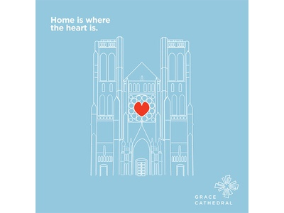 Grace Cathedral: Home is Where the Heart Is