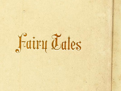 Fairy Tales paper texture typography medieval