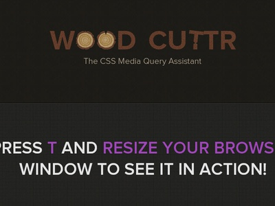 Woodcuttr - The CSS Media Query Assistant