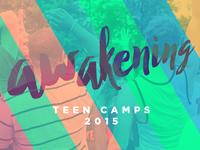 Awakening Teen Camps 2015
