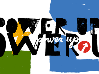 Power Up serigraph screen print hand made hand lettering lettering illustration power up corita kent