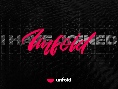I have joined Unfold graphic design hand lettering