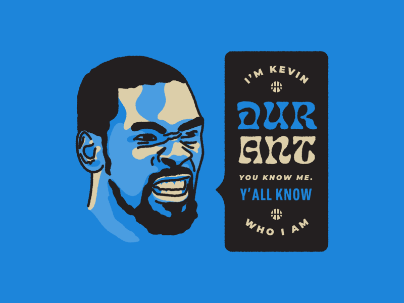 Y'all Know Who I Am design illustration kd durant kevin kevin durant golden state warriors golden state warriors playoffs nba finals nba hoops dunk basket ball basketball