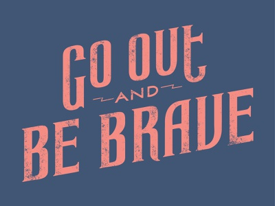 Go Out and Be Brave pinkandblue feminism music dessa serif typography lyrics lettering