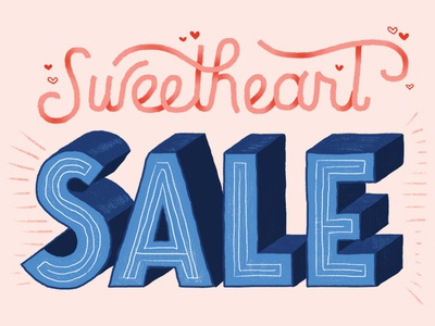Sweetheart Sale heart sweetheart valentines day valentine typography type 3d script hand lettering lettering sale