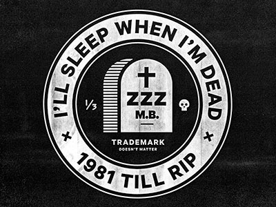 I'll Sleep When I'm Dead texture logo seal crest