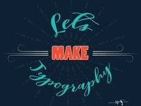 Lets Make Typography