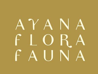 AYANA FLORA FAUNA typography logotype logo