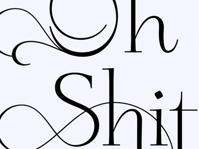 Oh Sh!t typeface alternates swash loop