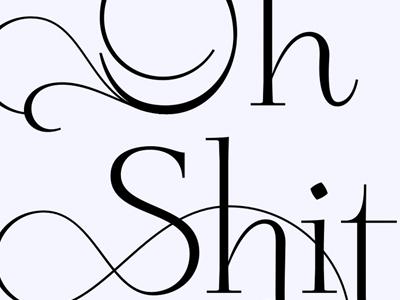 Oh Sh!t typeface alternates swash loop