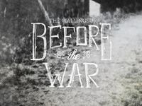 Before The War Round 2