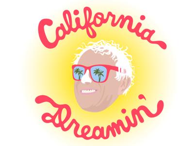 California Dreamin' Bernie digital art illustration script lettering election primary california dreaming california bernie sanders for president feel the bern still sanders bernie sanders