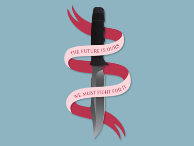 Future Is Ours feminism digital illustration knife the future is ours