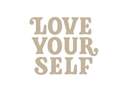 Love Your Self, handmade letters custom letters logo design logo designer serif vintage type custom type handlettering lettering