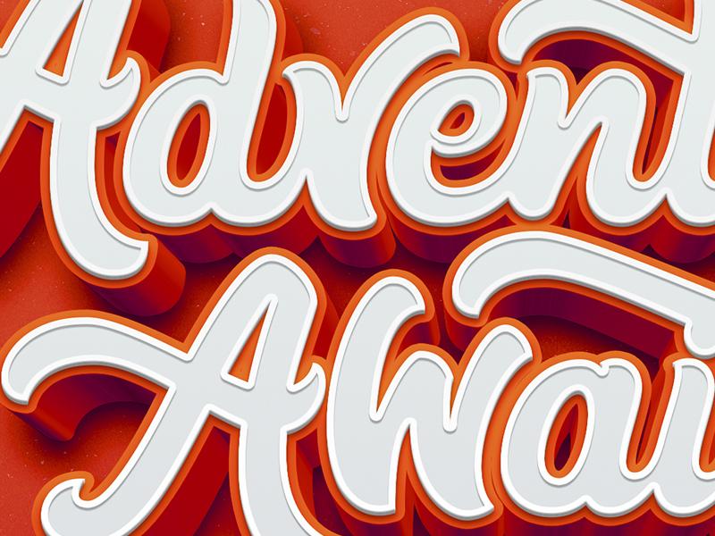 Adventure Awaits 3dtype 3d vector drawing handdrawn handmade ligatures ligature customtype hand lettering handlettering lettering