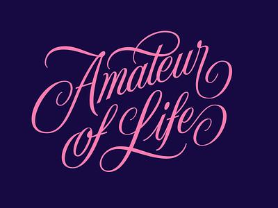 """Amateur Of Life"" lettering script custom lettering type custom type logotype logo design logodesign logodesigner handlettering hand lettering lettering"