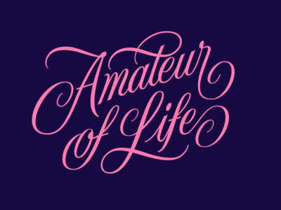 """Amateur Of Life"" lettering"