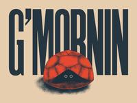 G'Mornin