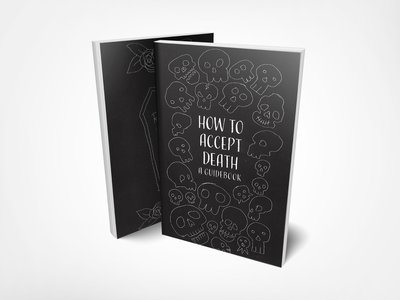 How To Accept Death - A Guidebook