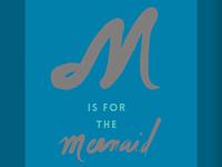 M is for MERMAID II