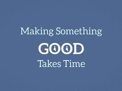 """(Freebie) """"Making Something Takes Time"""" Wallpaper"""