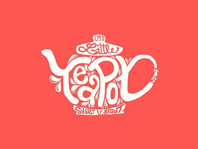 Little Tea Pot digital design illustrative type hand lettering illustration