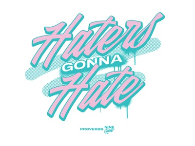 Haters Gonna Hate social media drip 80s jesus proverbs grafitti illustrator lettering haters gonna hate