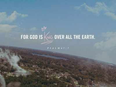 King over all earth world psalm jesus hand lettering photograhy social media drone