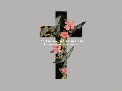 You are his joy hebrews scripture masking photoshop flowers church jesus cross