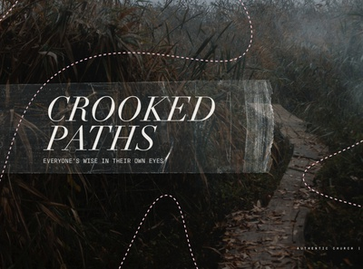 Crooked Paths pathway photoshop serif church proverbs jesus sermon tape dashed path preacher series