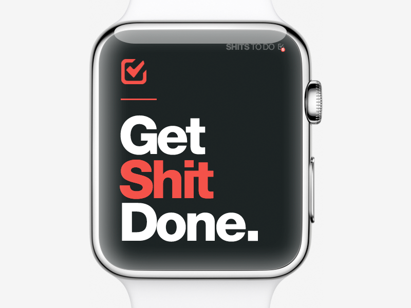 get shit done DARK - on your apple watch with the ios app! design app list todo dark watch apple ios getshitdone done shit get