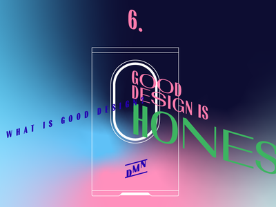 6. Good design is honest – DMN illustraion