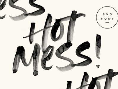Hot Mess! SVG Font elegant font typography amazing font design illustration script font beautiful font wedding font calligraphy cursive font