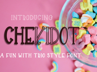 CHEKIDOT - A FUN WITH TRIO STYLE FONT