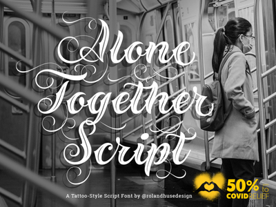 Alone Together Script typeface tattoo font type design script fpont covid relief