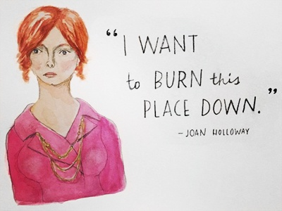 Don't Mess with Joan illustration drawing painting watercolor quote mad men