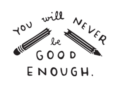You Will Never Be Good Enough motto illustration handlettering lettering