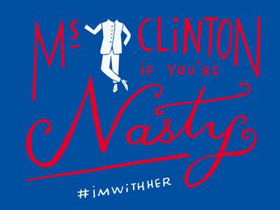 Nasty Woman nasty woman typography handlettering lettering illustration politics