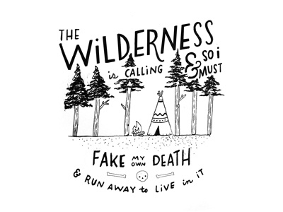 The Wilderness is calling... And so I must go handlettering lettering woods trees type drawn hand typography logo drawing illustration wilderness
