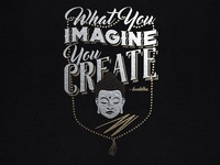 What you Imagine, you create.