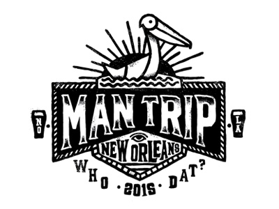 Man Trip 2015 beer enclosure water bird sun who dat logo type hand lettering big easy new orleans pelican