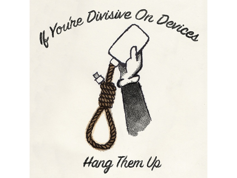 If You're Divisive On Devices Hang Them Up white gloves phone illustration hands cartoon noose internet division fight arguing paper ink