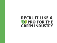 Recruit Like A Pro For The Green Industry